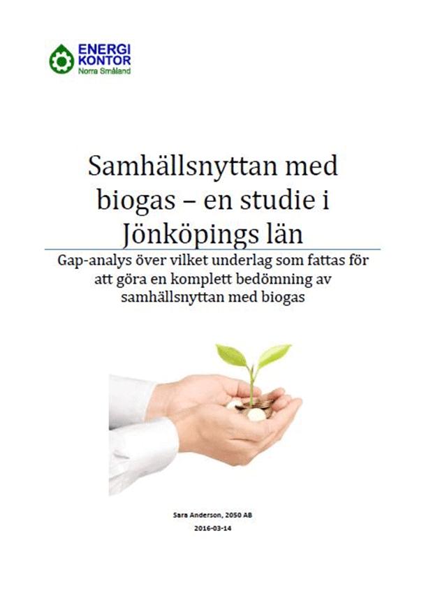 Samhällsnyttan med biogas — en studie i Jönköpings län